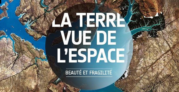 Exposition La Terre vue de l'espace montrant les évolutions de la Terre du fait du réchauffement climatique- Planétarium VV