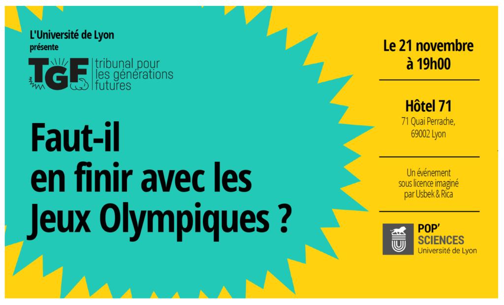Tribunal pour les générations futures le 21 novembre à 19h. à l'Hôtel 71 de Lyon. Faut-il en finir avec les jeux olympiqiues?