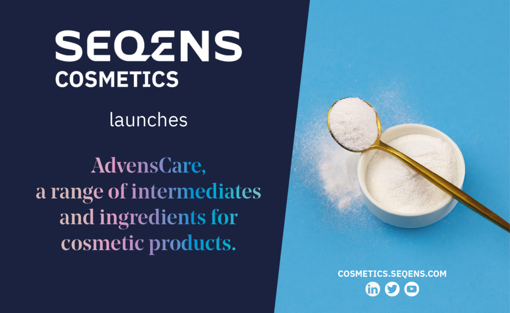 seqens cosmetics launches AdvensCare, a range of intermediates and ingredients for cosmetic products
