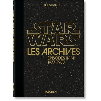Star Wars - : Les Archives Star Wars. 1977-1983. 40th Anniversary Edition